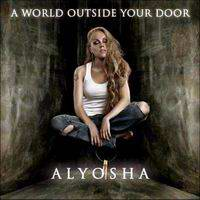 Alyosha - A World Outside Your Door 2010